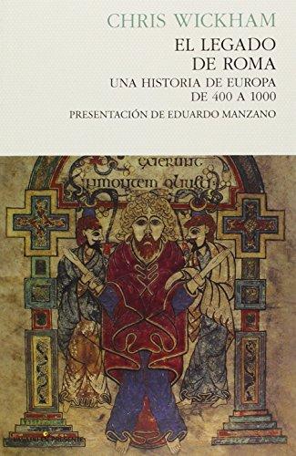 El legado de roma, Una Historia de Europa de 400 a 1000, Colección Ensayo (Pasado Presente)