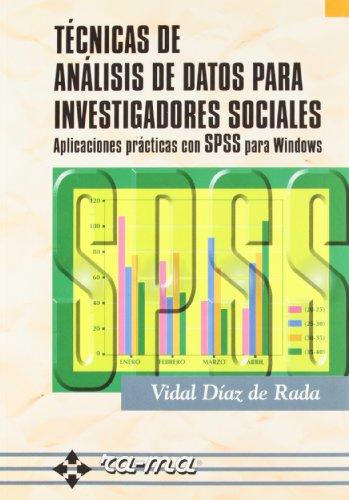 Técnicas de Análisis de Datos para Investigadores Sociales. Aplicaciones prácticas con SPSS para Windows.