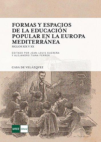 Formas y espacios de la educación popular en la Europa mediterránea (Collection de la Casa de Velázquez) por Aa. Vv.