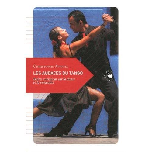 Les audaces du tango : Petites variations sur la danse et la sensualité