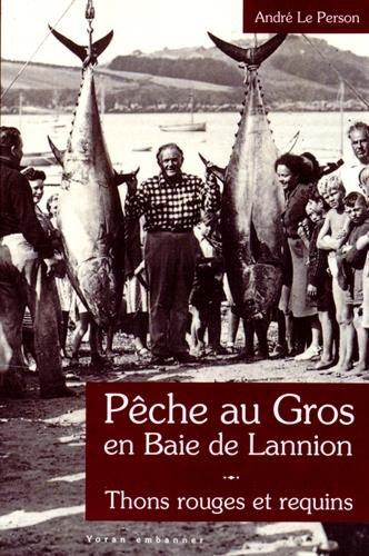 Pêche au gros en baie de Lannion : Thons rouges et requins (1946-1953)