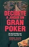 Decídete a jugar un gran poker: Una guía estratégica para no-limit texas hold'em
