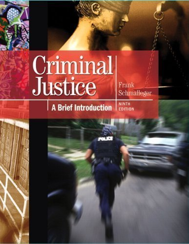 Criminal Justice: A Brief Introduction (9th Edition) 9th (ninth) edition by Frank Schmalleger published by Prentice Hall (2011) [Paperback]
