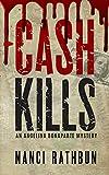 Cash Kills (Angelina Bonaparte Book 2) by Nanci Rathbun