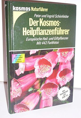 Der Kosmos-Heilpflanzenführer. Europäische Heil- und Giftpflanzen. Mit 442 Farbfotos, 95 Schwarzweißzeichnungen und 227 historischen Holzschnitten