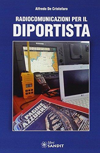 Radiocomunicazioni per il diportista por Alfredo De Cristofaro