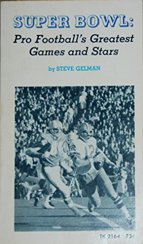 super-bowl-pro-footballs-greatest-games-and-stars