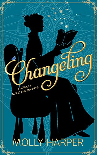 Changeling (Magic and Manners Book 1) (English Edition)