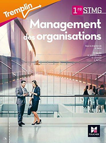 Tremplin - MANAGEMENT DES ORGANISATIONS - 1re BAC STMG par Georges Merle