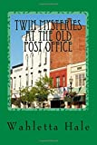 Twin Mysteries At The Old Post Office: A Sequel to My Brother's Finder, My Brother's Keeper: Volume 2 (Mountain Rose Mysteries)