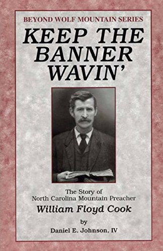 keep-the-banner-wavin-the-story-of-north-carolina-mountain-preacher-william-floyd-cook