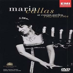 Maria Callas at Covent-Garden 1962 et 1964