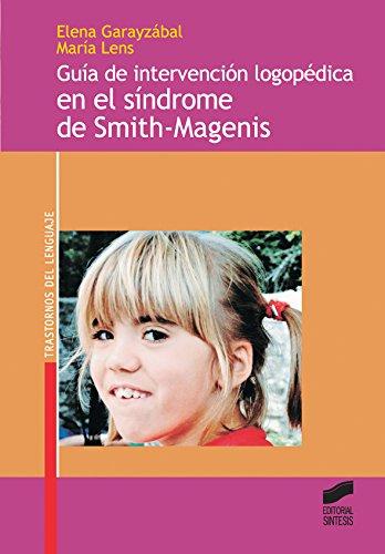 Guía de intervención logopédica en el síndrome de Smith-Magenis por Elena/Lens, María Garayzábal