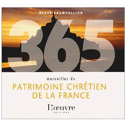 365 merveilles du patrimoine chrétien de la France