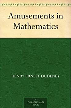 Amusements in Mathematics by [Dudeney, Henry Ernest]