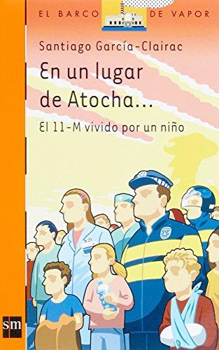 En un lugar de Atocha...: El 11-M vivido por un niño: 172 (Barco de Vapor Naranja) por Santiago García-Clairac