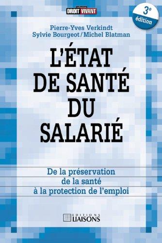 L'état de santé du salarié : De la préservation de la santé à la protection de l'emploi