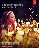 Adobe Photoshop Elements 15 Classroom in a Book (Classroom in a Book (Adobe))