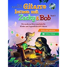 Gitarre lernen mit Zacky und Bob: Die moderne Gitarrenschule für Kinder. Band 2. Gitarre. Ausgabe mit CD.