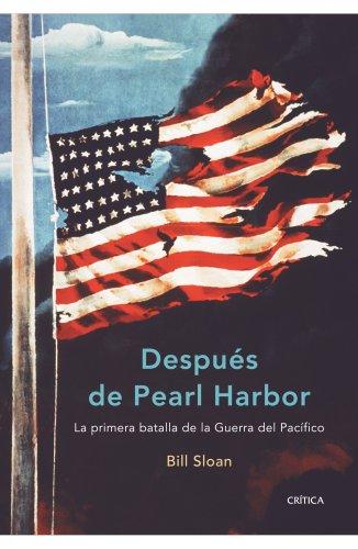 Descargar Libro Después de Pearl Harbor: La primera batalla de la Guerra del Pacífico (Memoria Crítica) de Bill Sloan