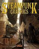 Steampunk Graphics: The Art Of Victorian Futurism