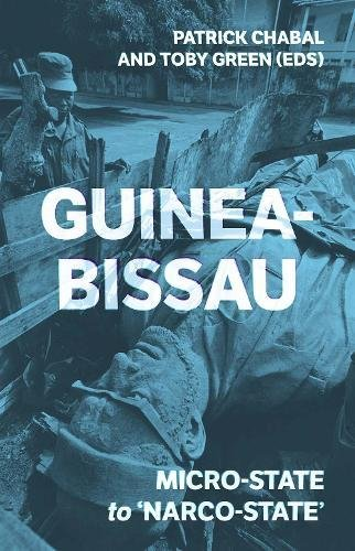 Guinea-Bissau: Micro-State to 'Narco-State' por Edited by Patrick Chabal and Toby Green