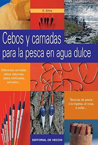 Cebos y carnadas para la pesca en agua dulce por Enrico Silva