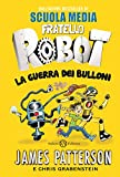Best James Patterson Robots - Fratello Robot: La guerra dei bulloni Review