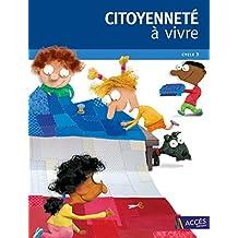 Citoyennete à vivre Cycle 3 : Dossier pédagogique + 30 exemplaires de L'Apprenti citoyen (1DVD)