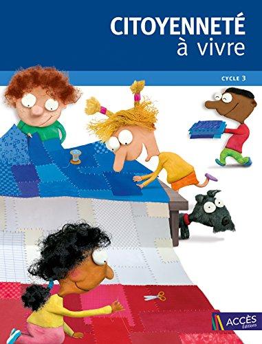 Citoyennete  vivre Cycle 3 : Dossier pdagogique + 30 exemplaires de L'Apprenti citoyen (1DVD)