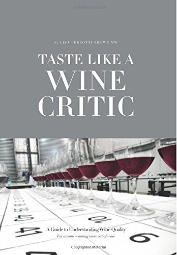 Taste Like a Wine Critic: A Guide to Understanding Wine Quality by Perrotti-Brown MW, Lisa (2015) Paperback por Lisa Perrotti-Brown MW