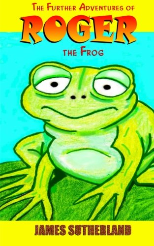 The Further Adventures Of Roger The Frog