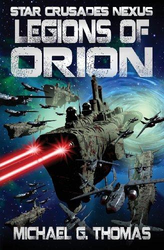 Legions of Orion (Star Crusades Nexus)
