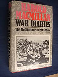 Harold Macmillan War Diaries: The Mediterranean, 1943-45