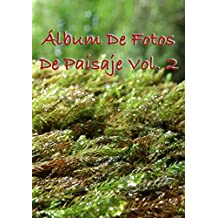 Álbum De Fotos De Paisaje Vol. 2 (Spanish Edition)
