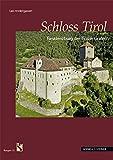 Schloss Tirol: Residenzburg der Tiroler Grafen (Burgen (Südtiroler Burgeninstituts), Band 13) - Leo Andergassen
