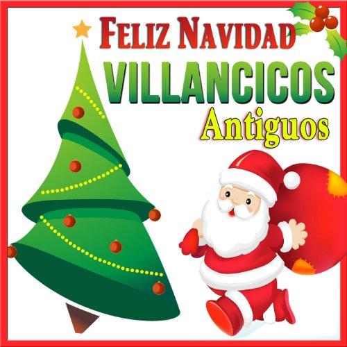 Villancicos Antiguos. Feliz Navidad