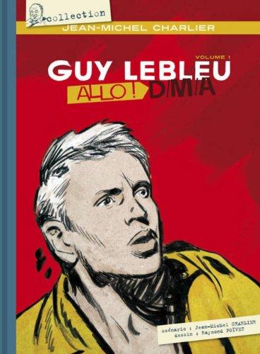 Guy Lebleu - tome 1 Allô ! D.M.A. (01)