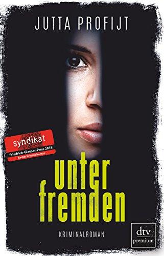Buchseite und Rezensionen zu 'Unter Fremden: Kriminalroman' von Jutta Profijt