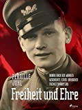 Freiheit und Ehre - Roman nach der wahren Geschichte eines dänischen Freiheitskämpfers