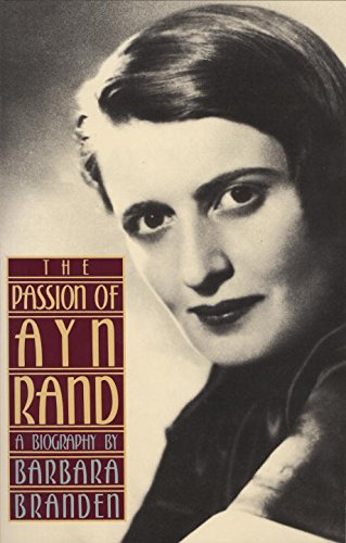 Passion Of Ayn Rand: A Biography