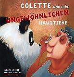 Colette und ihre ungewöhnlichen Haustiere