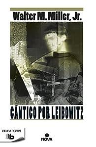 Cántico por Leibowitz par  Jr. Walter M. Miller