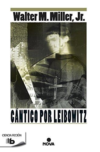 Cántico por Leibowitz (B DE BOLSILLO) por Walter M. Miller  Jr.