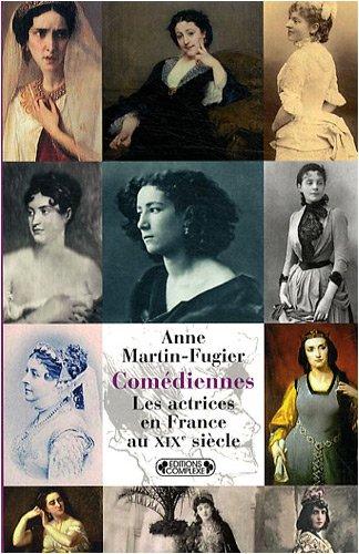 Comédiennes : Les actrices en France au XIXe siècle