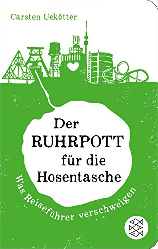 Der Ruhrpott für die Hosentasche: Was Reiseführer verschweigen (Fischer Taschenbibliothek)