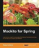 Mockito for Spring by Sujoy Acharya (2015-02-13)