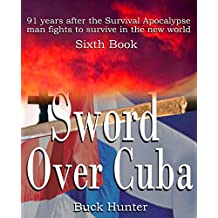 Sword Over Cuba (Survival Apocalypse Series Book 6)