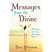 Messages from the Divine: Wisdom for the Seeker's Soul