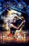 Beyond Everlight: an Urban Fantasy Novel (Fearless Destiny Book 1) (English Edition)